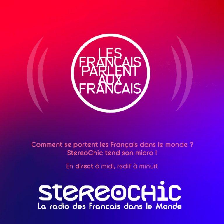 Les Français parlent aux Français • StereoChic Radio